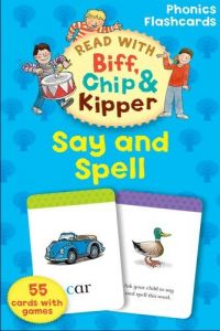 Oxford Reading Tree Read With Biff, Chip, And Kipper: Phonics Flashcards: Say & Spell by Roderick Hunt