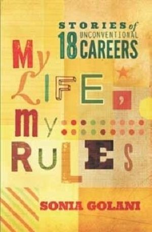 My Life, My Rules - Stories of 18 Unconventional Careers