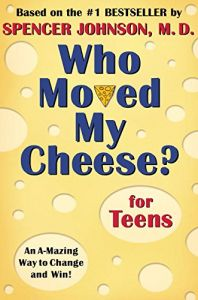 Who Moved My Cheese? For Teens by Spencer Johnson - Hardcover
