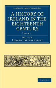 A History of Ireland in the Eighteenth Century by William Edward Hartpole Lecky - Paperback