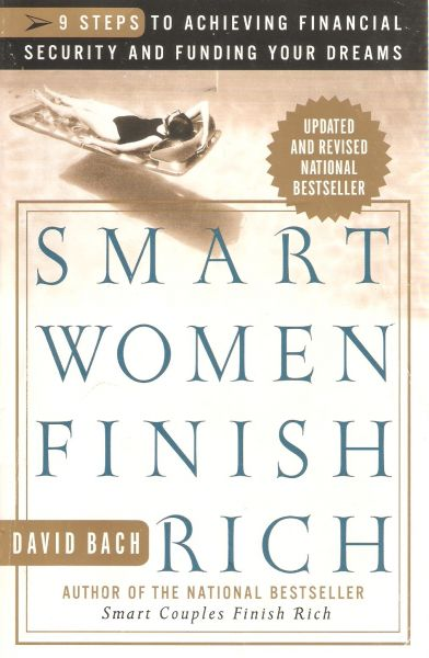 Smart Women Finish Rich/9 Steps To Achieving Financial Security And Funding Your Dreams