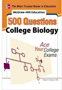 500 Questions College Biology Ace Your Exams By Robert Stanley Stewart