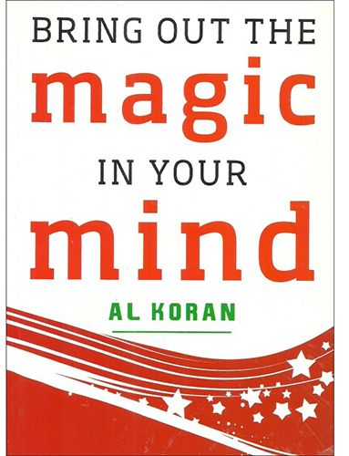 BRING OUT THE MAGIC IN YOUR MIND PDF DOWNLOAD