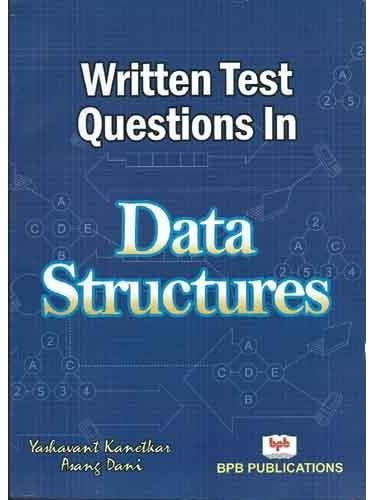 WRITTEN TEST QUESTIONS IN DATA STRUCTURES BY YASHAVANT