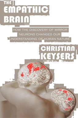 the empathic brain how the discovery of mirror neurons changes our understanding of human nature
