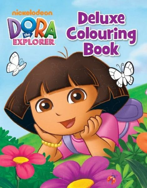 Dora The Explorer Deluxe Colouring Book By Nickelodeon