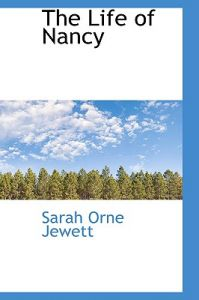 the life and literary works of sarah orne jewett One of the central elements in jewett's literary credo was that the of shore life (1879) in which a jewett persona works of sarah orne jewett.
