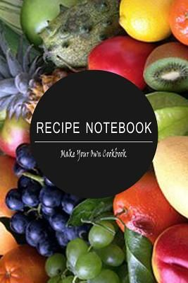 recipe notebook make your own cookbook blank recipe book for you