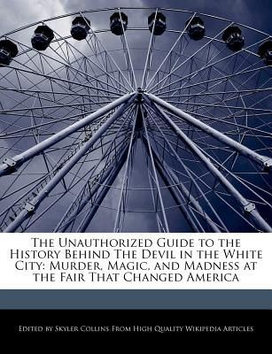 the devil in the white city murder magic and madness at the fair that changed america