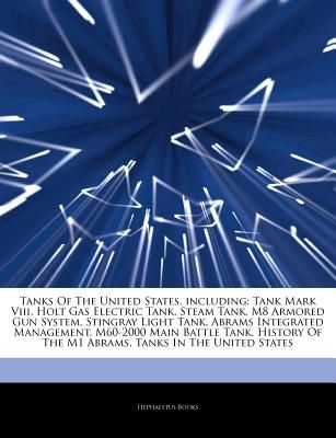 Articles On Tanks Of The United States Including Tank Mark Viii