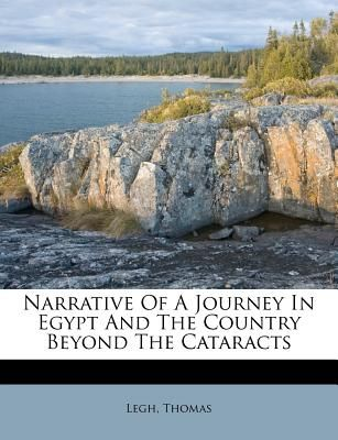 Narrative Of A Journey In Egypt And The Country Beyond The Cataracts