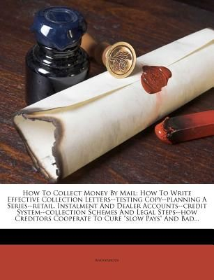 How To Collect Money Mail How To Write Effective Collection Letters