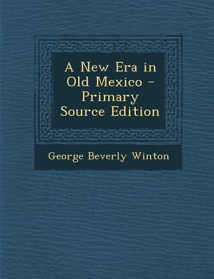 New Era in Old Mexico by George Beverly Winton - Paperback  c4adfd7d8df