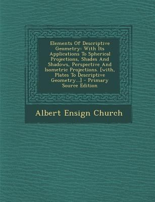 elements of descriptive geometry with its applications to spherical