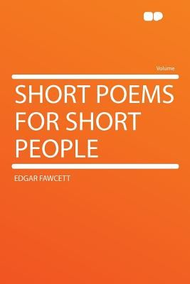 Short Poems For People By Edgar Fawcett