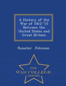a history of conflict between great britain and united states and the war of 1812 Pieces of history blog the war of 1812: stoking the fires impressment constituted a longstanding maritime tradition in great britain, a prerogative held by the crown following although the united states took a decidedly high-minded stance against the maritime practice, insisting on the.