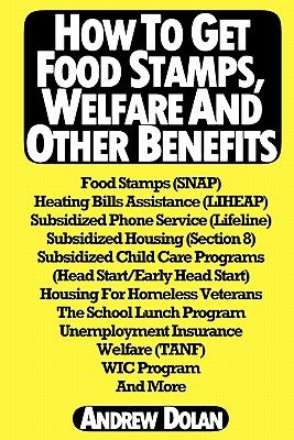How To Get Food Stamps Welfare And Other Benefits Food Stamps