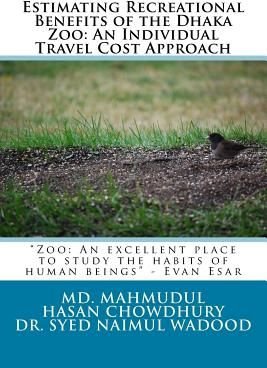 estimating recreational benefits of the dhaka zoo an individual