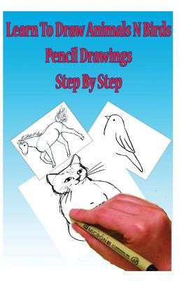 Learn To Draw Animals N Birds Pencil Drawings Step Step Pencil
