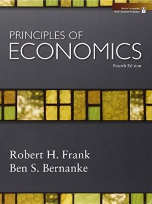 Principles Of Economics, 4th Edition by Robert H. Frank