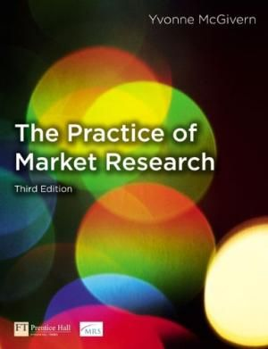 The Practise Of Market Research, 3rd Edition by Yvonne McGivern