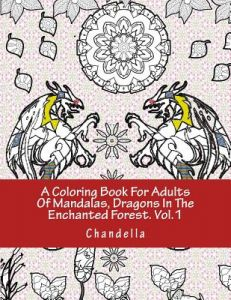 A Coloring Book For Adults Of Mandalas Dragons In The Enchanted Forest Vol1 An Adult Featuring By