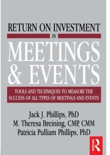 Return on Investment in Meetings & Events by Jack J. Phillips and M. Theresa Breining - Paperback