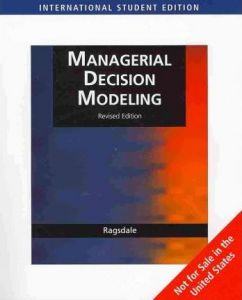 Managerial Decision Modeling, Revised, International Edition (With Student  Cd-Rom, Microsoft Project Management 2007 And Crystal Ball Pro Printed