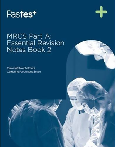MRCS Part A: Essential Revision Notes Book 2 by Catherine Parchment