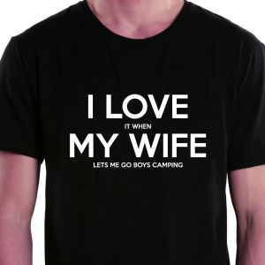 11a0dd0bac I Love It When My Wife Lets Me Go Boys Camping Black Round Neck T-Shirt For  Men
