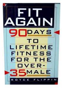 Fit Again: 90 Days to Lifetime Fitness for the Over-35 Male