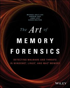 Art Of Memory Forensics Detecting Malware and Threats In Windows Linux and Mac Memory by Michael Hale Ligh (Author), andrew Case (Author), Jamie Levy (Author), & 1 More