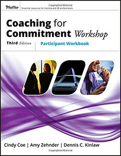Coaching For Commitment Workshop: Participant-S Workbook 3Rd Ed Pb.