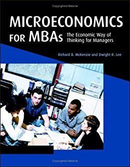 Microeconomics For Mbas: The Economic Way Of Thinking For Managers Hc.