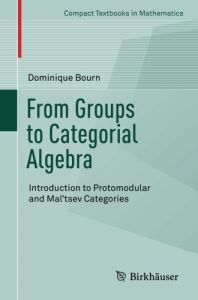 From Groups to Categorial Algebra by Dominique - Paperback