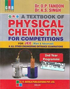 A Textbook of Physics Chemistry for Competitions for JEE(Main & Advanced) & All Other Engineering Entrance Examinations  (2018-2019)