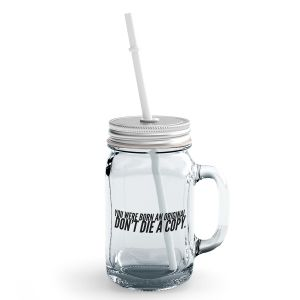 9a211f184c4b6 Loud Universe Clear Mason Born Original Dont Die Copy Motivational Quote  Glass Jar With Straw