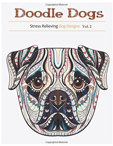 doodle dogs adult coloring books featuring over 30 stress relieving dogs designs