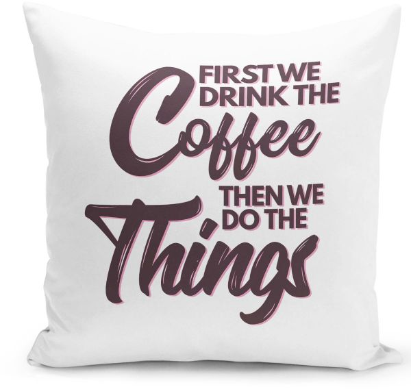 Loud Universe Drink Coffee And Do Thing Fun Morning Quote Pillow