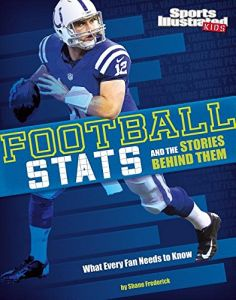 24f8bccaaa31 Football Stats and the Stories Behind Them  What Every Fan Needs to Know ( Sports Stats and Stories)