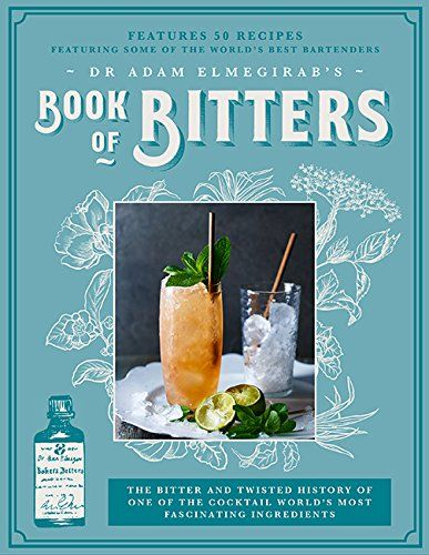 Dr. Adam Elmegirab's Book of Bitters: The bitter and twisted history Peters Planters Punch on