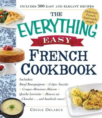The Everything Easy French Cookbook Includes Boeuf Bourguignon