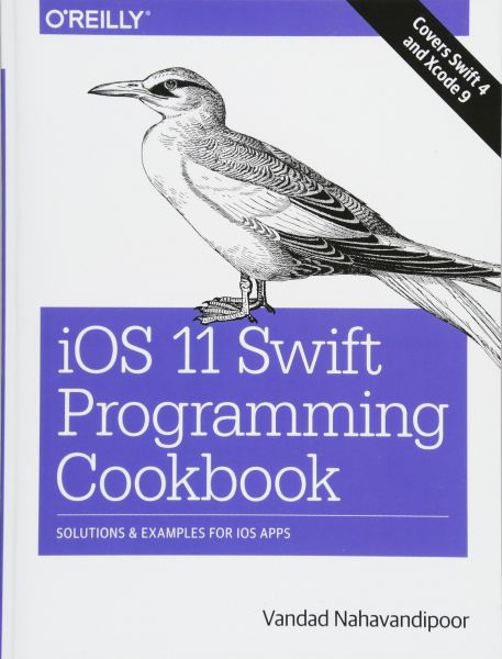 Ios 11 Swift Programming Cookbook Solutions And Examples For Ios