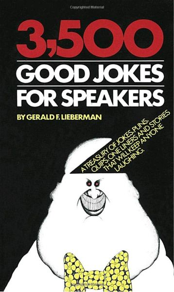 Image of: Hilarious 3500 Good Jokes For Speakers Treasury Of Jokes Puns Quips One Liners And Stories That Will Keep Anyone Laughing Souq Uae Higgypop 3500 Good Jokes For Speakers Treasury Of Jokes Puns Quips One