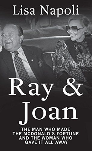 1da5a466cd4b3d Ray   Joan  The Man Who Made the McDonald s Fortune and the Woman Who Gave  It All Away (Thorndike Press Large Print Biographies   Memoirs Series)