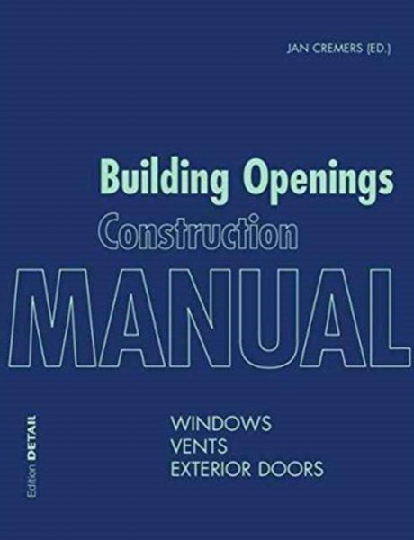 Building Openings Construction Manual Windows Vents And Exterior