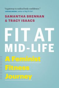 Fit at Mid-Life : A Feminist Fitness Journey