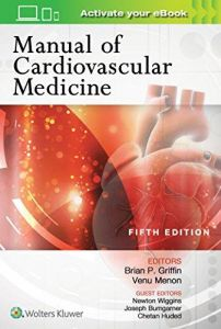 Manual of Cardiovascular Medicine, Ed.5 By Brian P. Griffin MD FACC